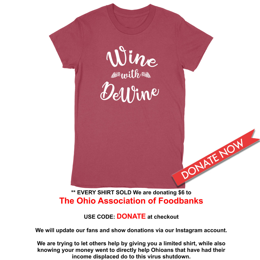 Wine With DeWine Donation Women's T-Shirt - Clothe Ohio - Soft Ohio Shirts