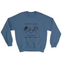 LOVE my Arabian Horse Sweatshirt S - XL