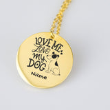 Love me, Love my Dog Funny Personalized Necklace Pet Jewelry
