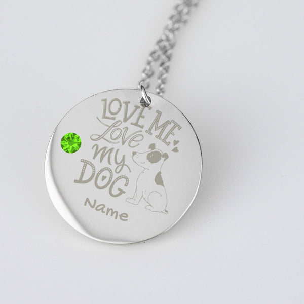 Love me, Love My dog Personalized Necklace Engraved text & Birth stone