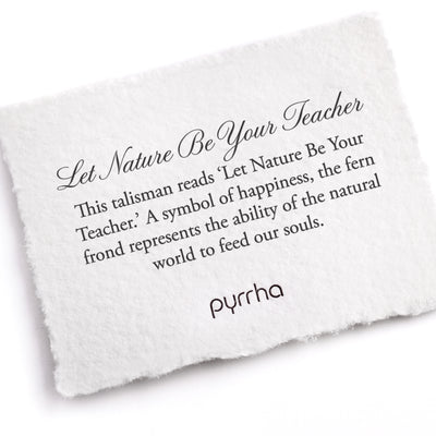 Pyrrha Let Nature Be Your Teacher Talisman  Necklace