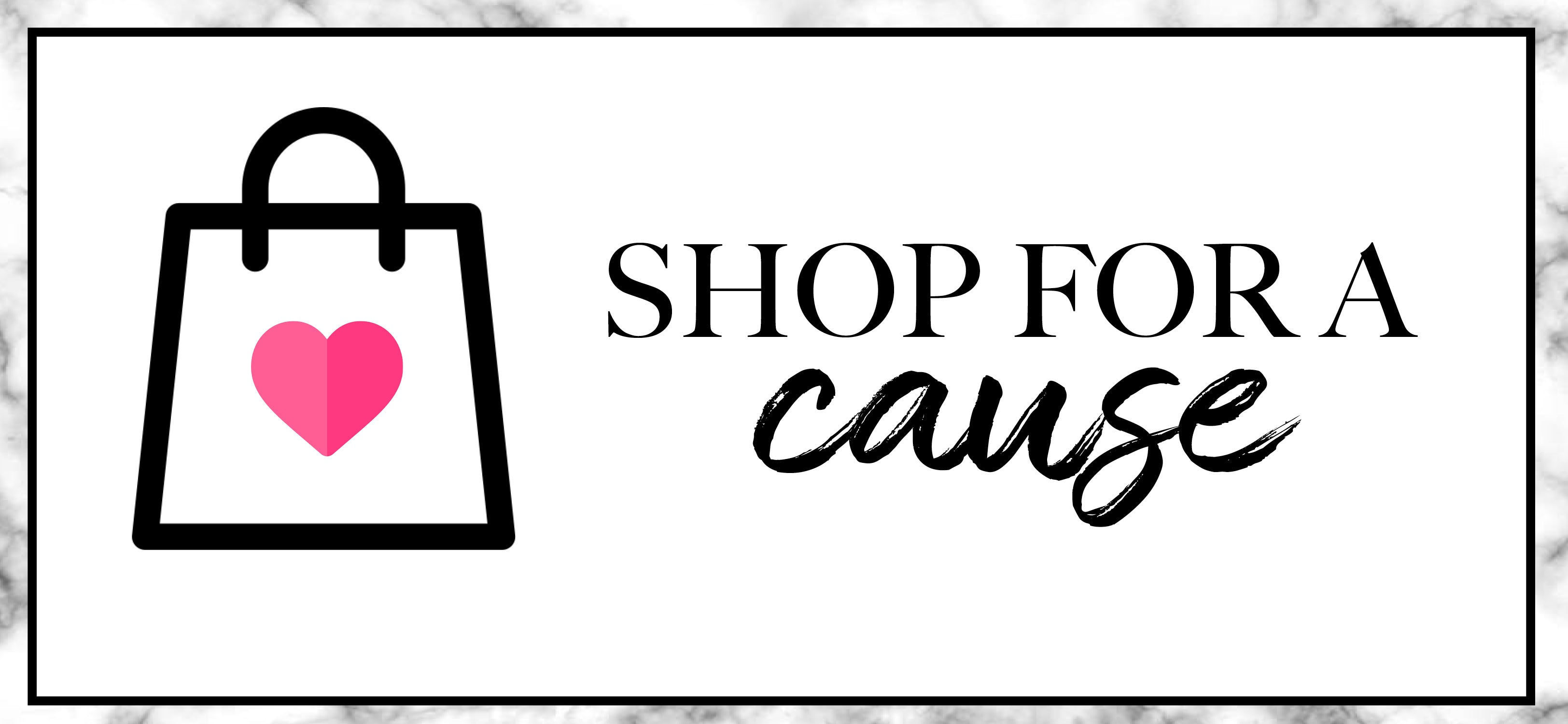 Shop for a cause.