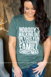 Nobody's Walking Out On This Christmas Graphic Tee