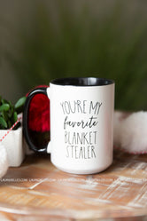 You're My Favorite Blanket Stealer Mug