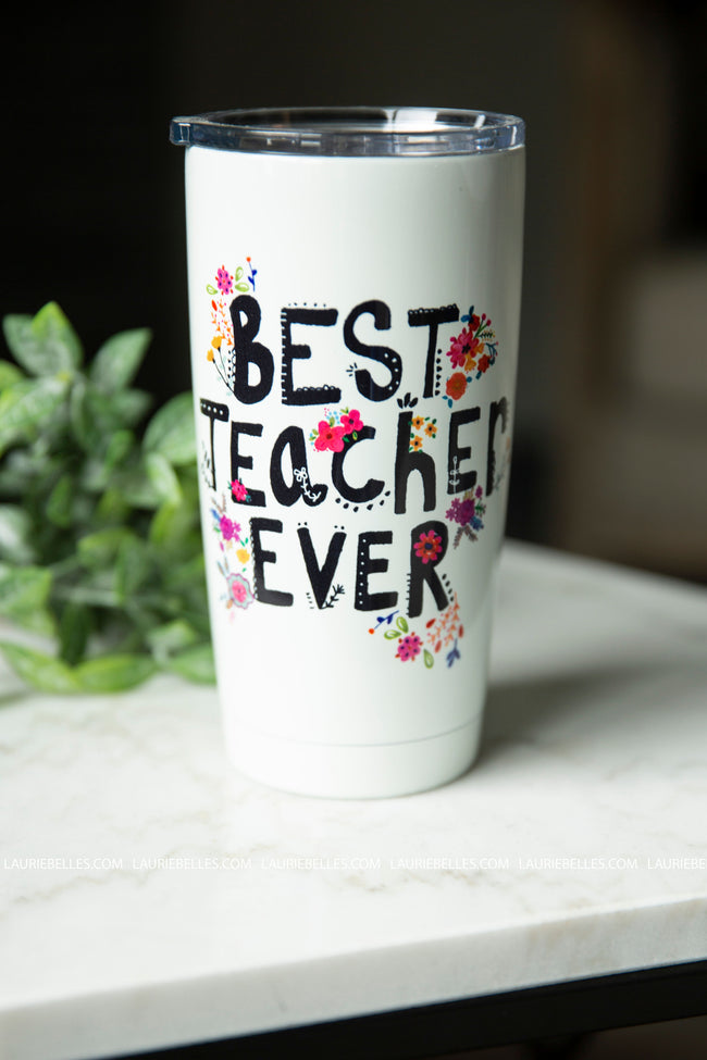 Best Teacher Ever Tumbler