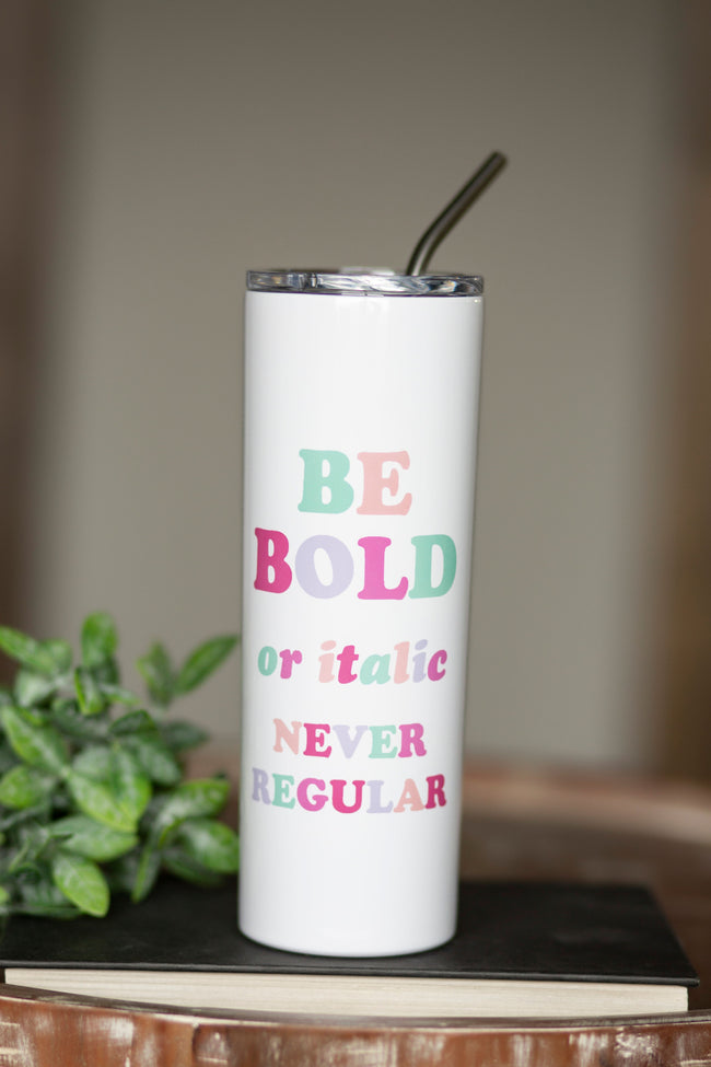 Be Bold Tall Travel Cup