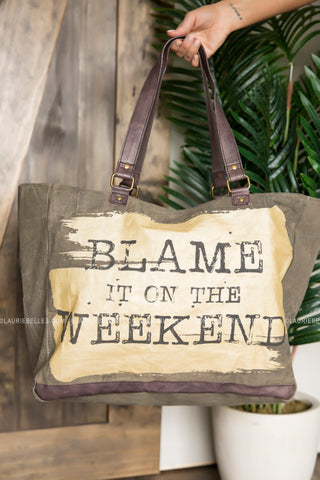 Blame It On The Weekend Tote Bag