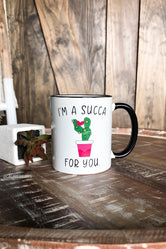 I'm A Succa For You Mug