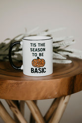 """Tis the Season To Be Basic"" Fall Mug"