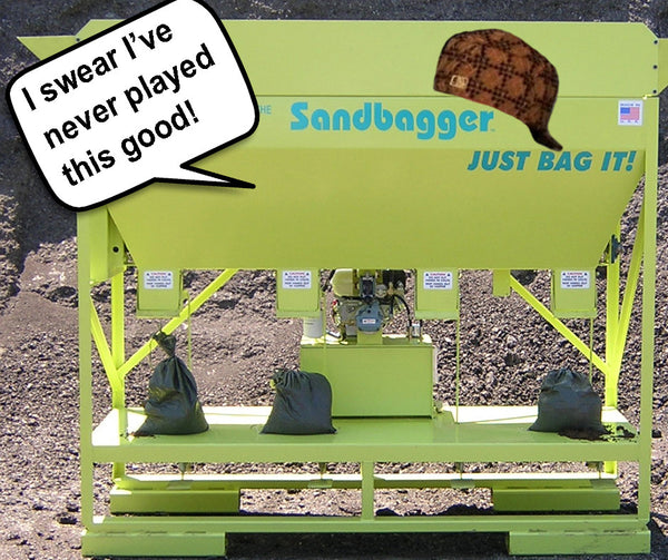 4 Things You've Heard From Your Local Sandbagger
