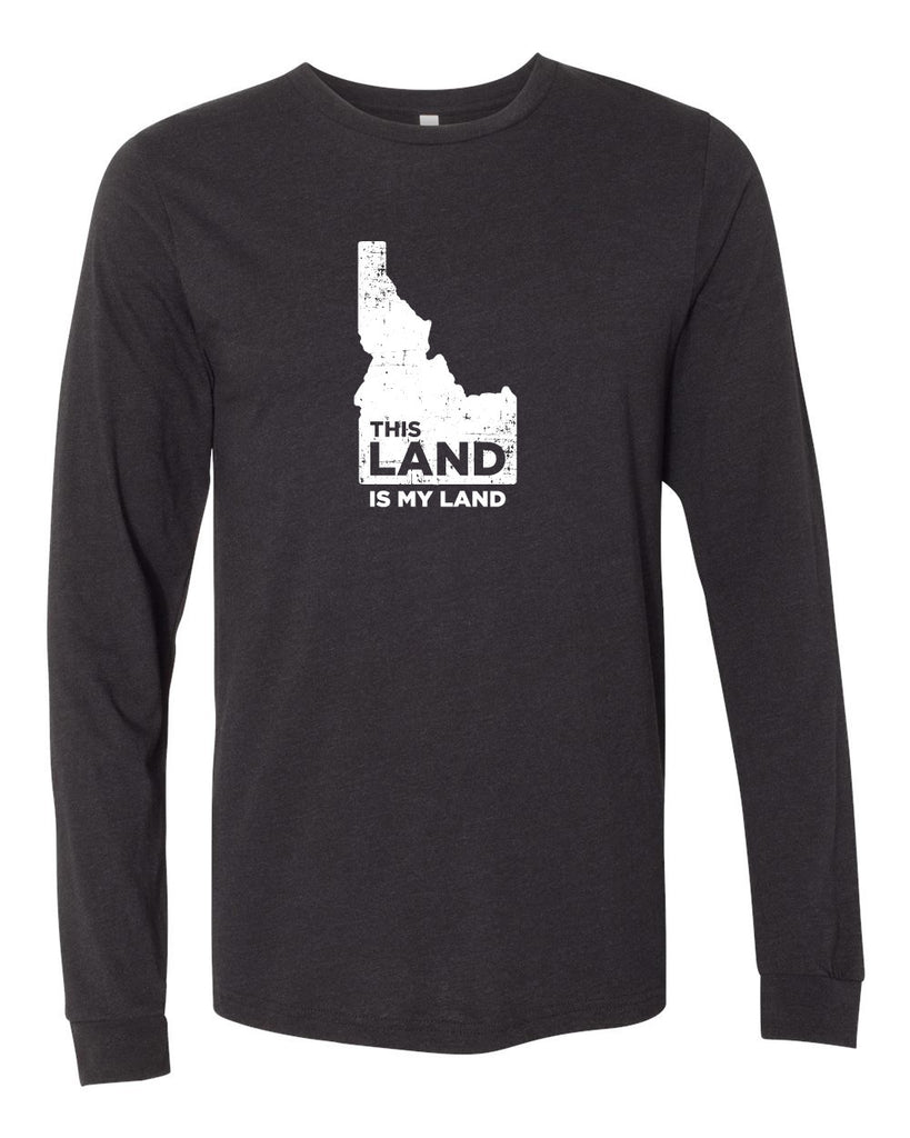 Idaho My Land Long Sleeve