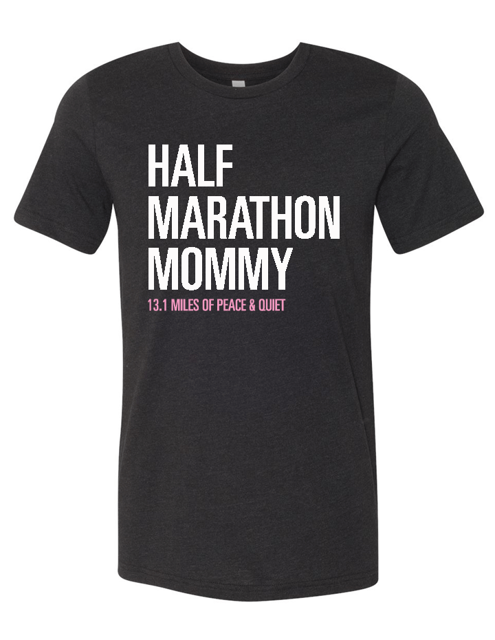 Half Marathon Mommy Blended Tee