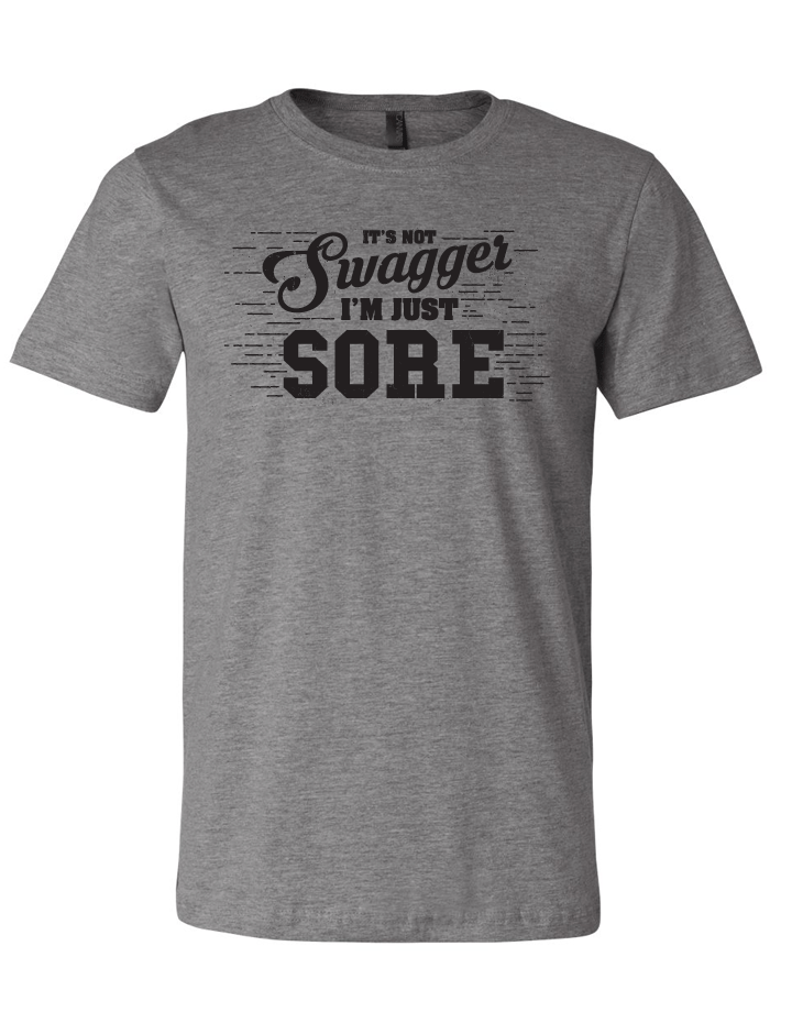 It's Not Swagger, I'm Just Sore Blended Tee