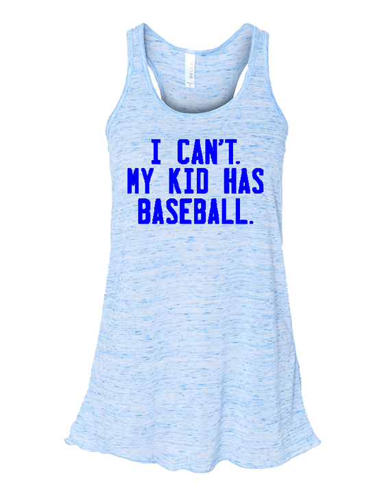 I Can't. My Kid Has Baseball. Ladies Flowy Tank