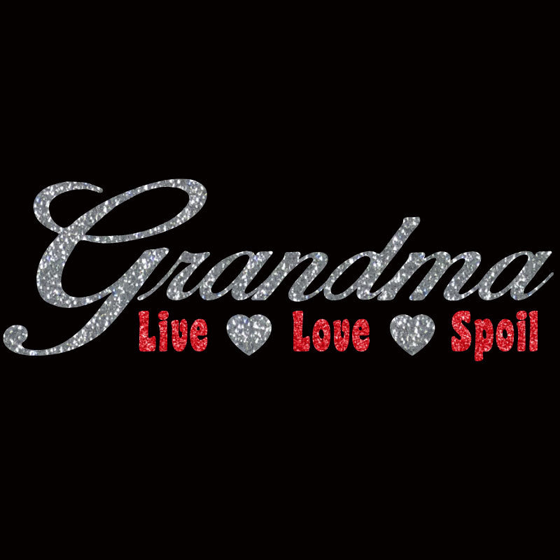 Grandma Live, Love & Spoil - Design Only