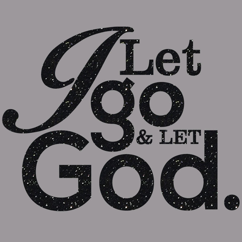 I Let Go & Let God - Design Only