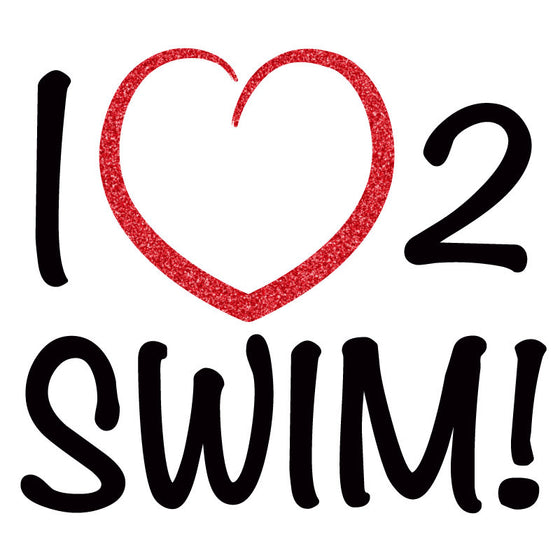 I Love 2 Swim - Design Only