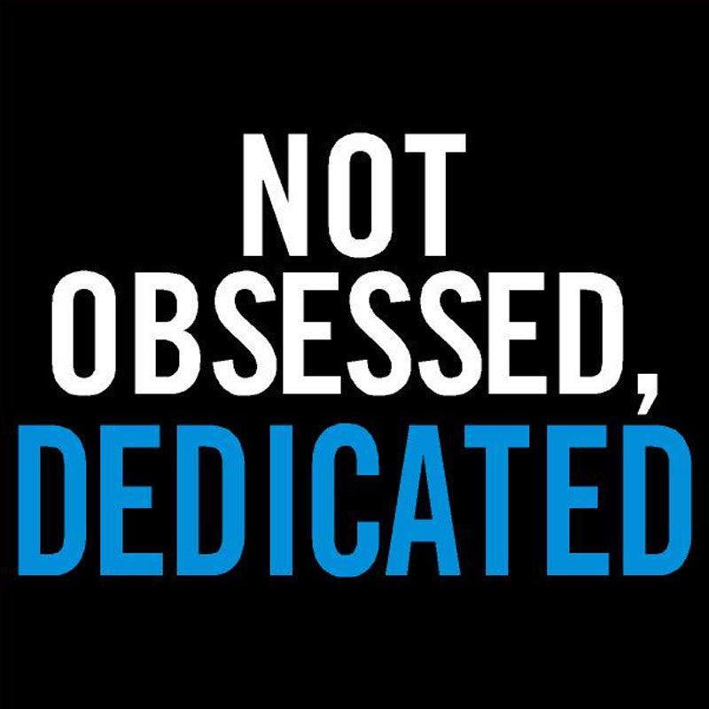 Not Obsessed Dedicated - Design Only