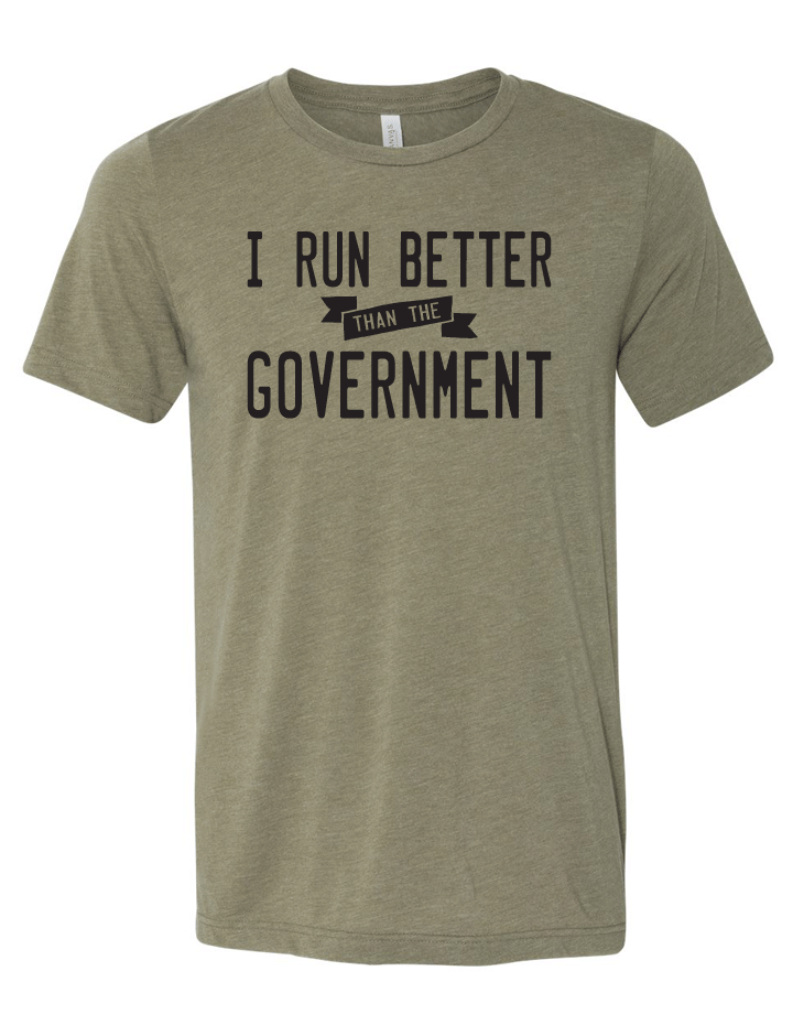 I Run Better than the Government Blended Tee