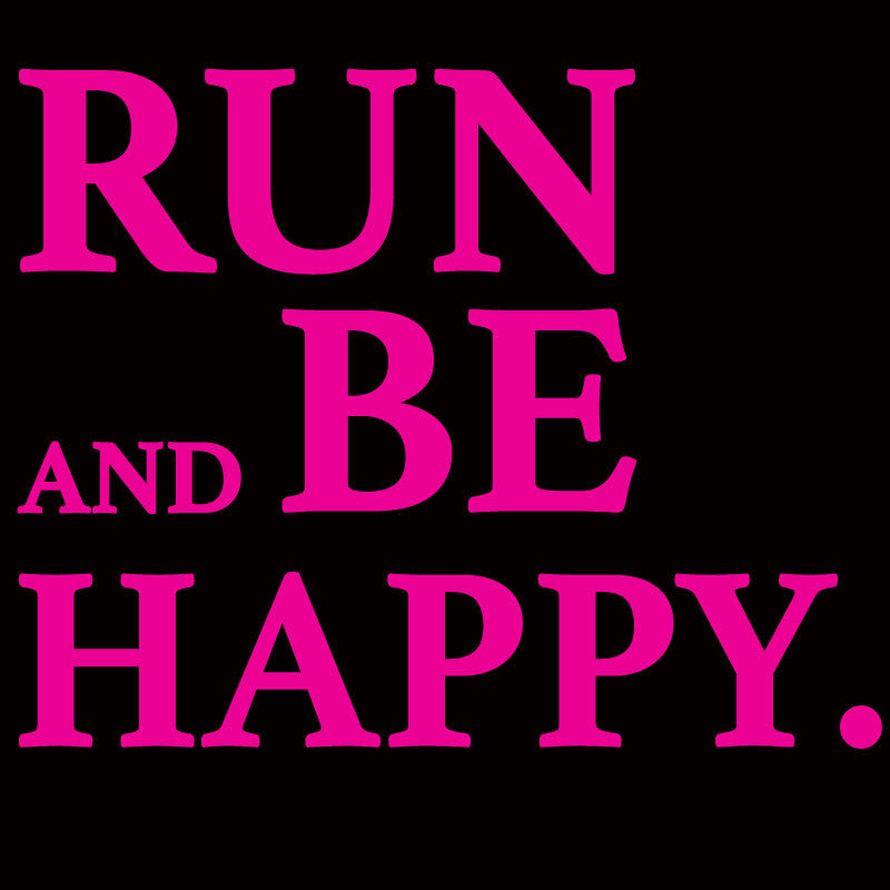 Run And Be Happy - Design Only
