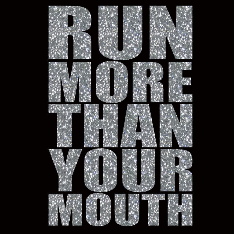 Run More Than Your Mouth - Design Only