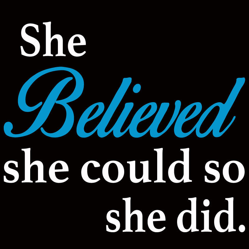 She Believed She Could - Design Only