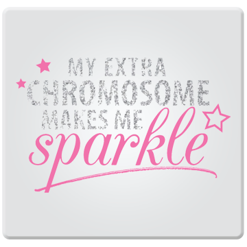 My Extra Chromosome Makes Me Sparkle