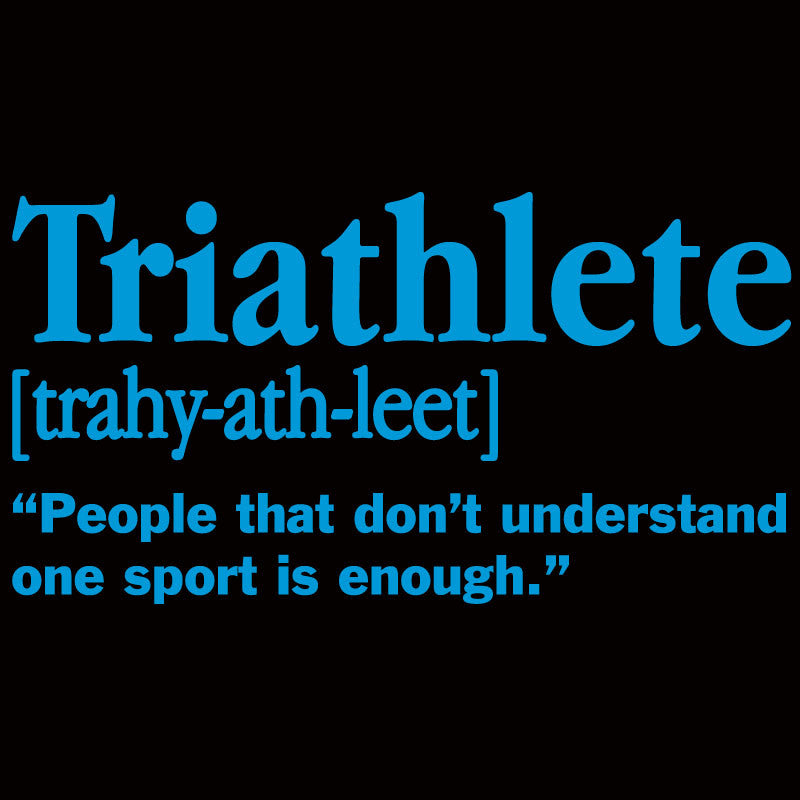 The Triathlete Definition - Design Only
