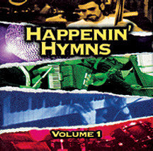 Music, Happenin Hymns, Volume 1