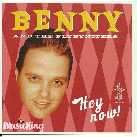 Benny & The Flybyniters - Hey Now - CD
