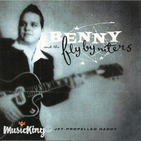 Benny & The Flybyniters - Jet Propelled Daddy - Cd
