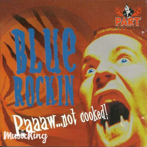Blue Rockin - RaaawNot Cooked - CD