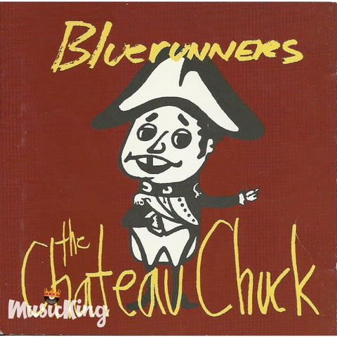 Bluerunners - The Chateau Chuck - CD