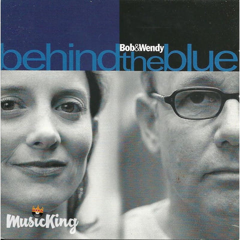 Bob & Wendy - Behind The Blue - CD