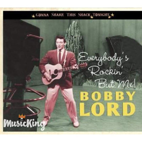 Bobby Lord - Everybody's Rockin' But Me CD - Digi-Pack
