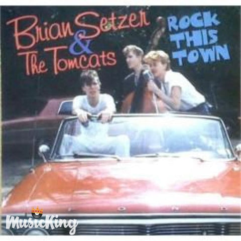 Brian Setzer & The Tomcats - Rock This Town - CD
