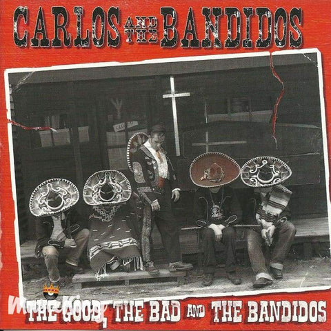 Carlos And The Bandidos - The Good The Bad The Bandidos - Cd
