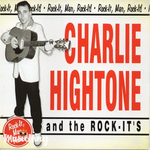 Charlie Hightone And The Rock-Its - Rock-It Man Rock-It - CD