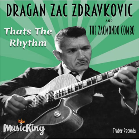 Dragan Zac Zdravkovic And The Zacmondo Combo - That`s The Rhythm CD - CD