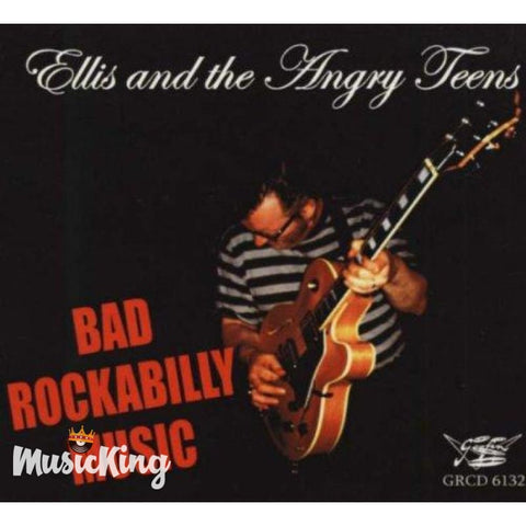 Ellis And The Angry Teens - Bad Rockabilly Music - Vinyl LP - Vinyl