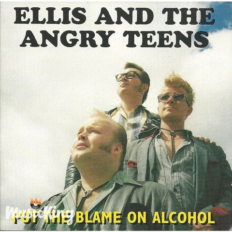 Ellis And The Angry Teens - Put The Blame On Alcohol - CD