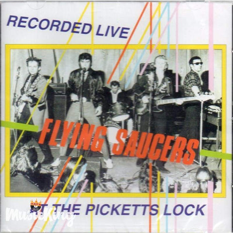 Flying Saucers - At The Picketts Lock - Cd