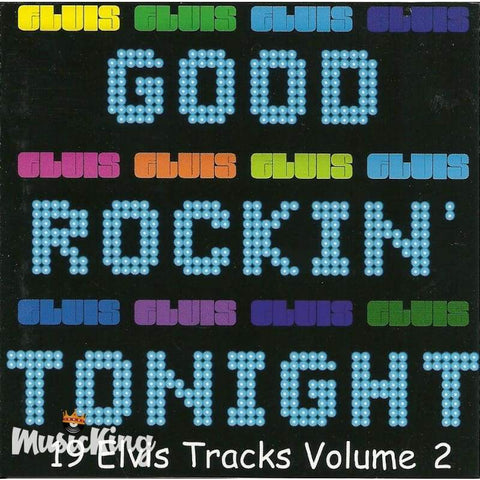 Good Rockin Tonight - 19 Elvis Tracks Vol 2 - CD