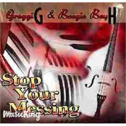 Greggi G & Boogie Boy H - Stop Your Messing - Cd
