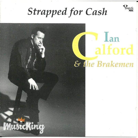 Ian Calford & The Breakmen - Strapped For Cash - Cd