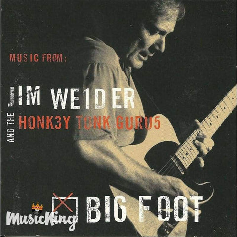 Jim Weider & The Honkey Tonk Gurus - Big Foot - Cd