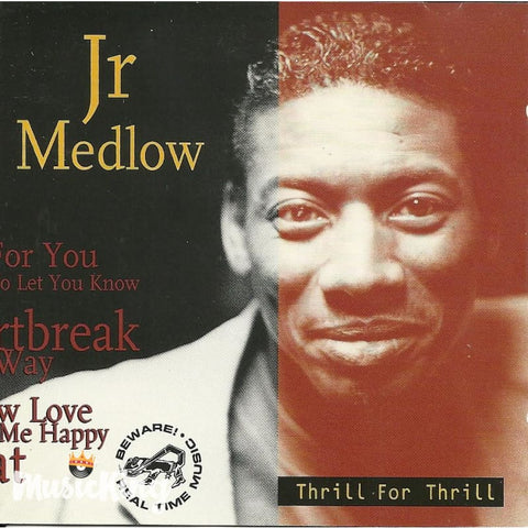 Jr Medlow - Thrill For Thrill - Cd