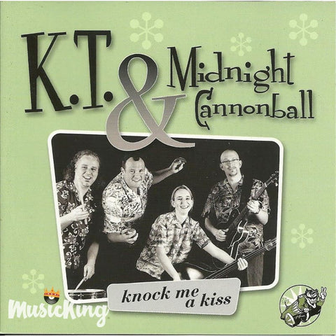 K T Midnight Cannonball - Knock Me A Kiss - CD