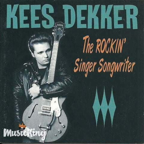 Kees Dekker - The Rockin Songwriter - Cd