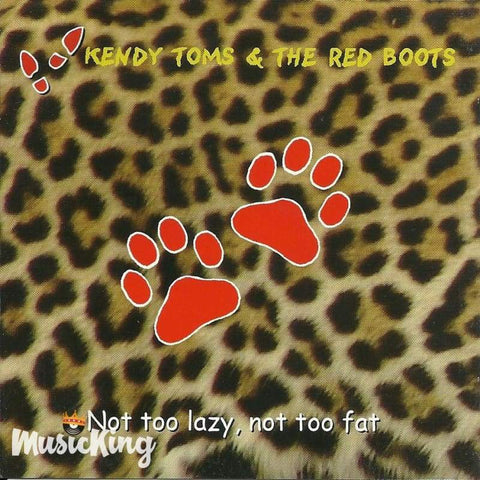 Kendy Toms & The Red Boots - Not Too Lazy Not Too Fat - Cd
